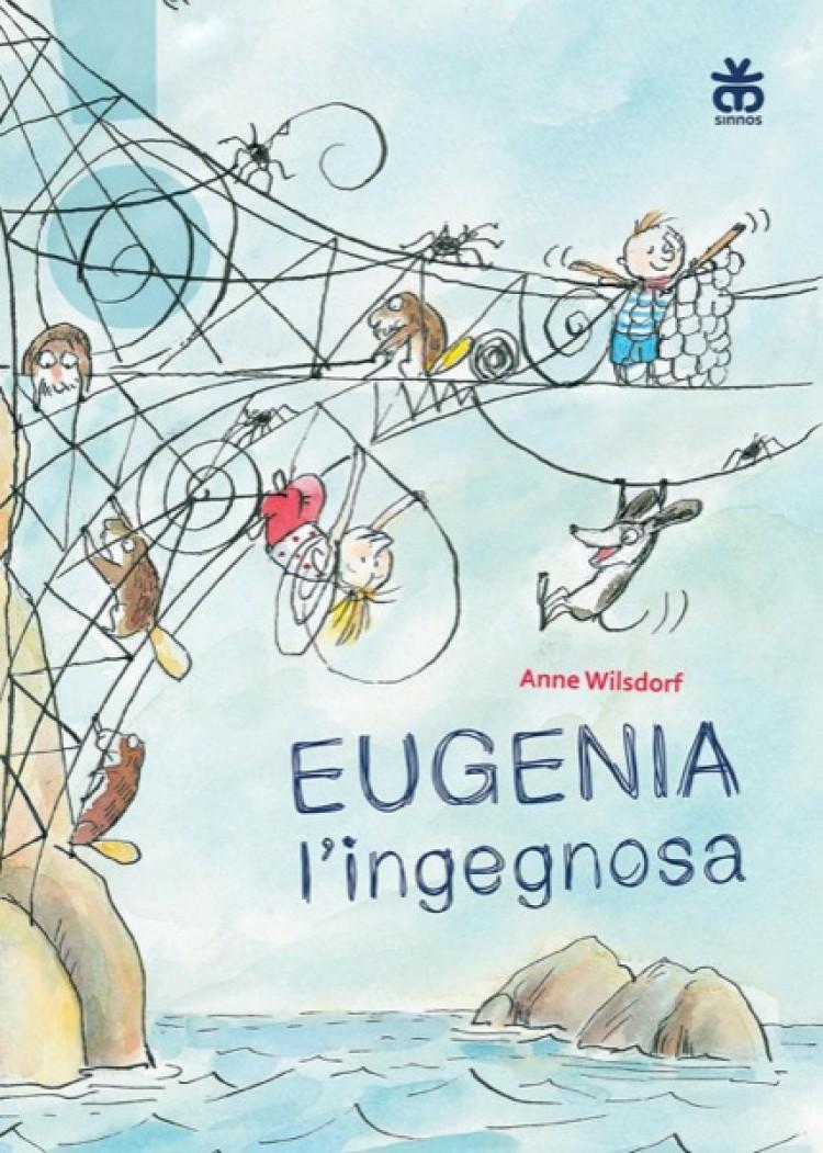 Novità libri per bambini: Eugenia l'ingegnosa