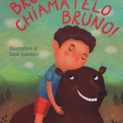 coccole-books-bruno-chiamatelo-bruno9788898346509